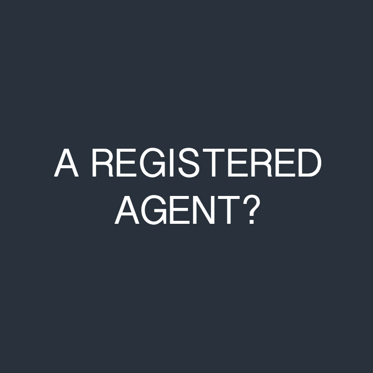 "The white font text ""A REGISTERED AGENT?"" on a dark blue background"